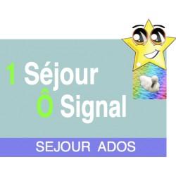 1 Séjour Ados Ô Signal