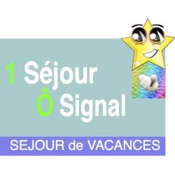 1 Séjour Ô signal